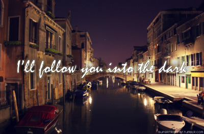 supertramp87:  Location: Venice, ItalyQuote: Death Cab For Cutie from their song I'll Follow You Into The DarkPhoto: Kristen McCabe / SUPERTRAMP87