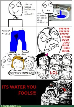 Y U NO UNDERSTAND IT'S WATER?