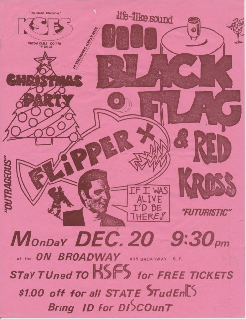 An undated flyer for Black Flag, Red Kross and Flipper at the On Broadway in San Francisco from the collection of Stephen Perkins  in De Pere, Wisconsin. Stephen lived in San Francisco   between 1980  and 1990 and he collected tons of flyers off the street   during his  time in the Bay Area. You  can  see some of Stephen's other collections  on Public Collectors here.