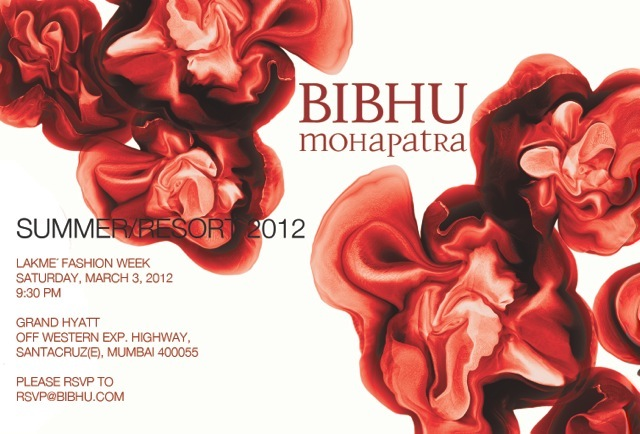 Mumbai Lakme Fashion Week Saturday March 3, 9:30 pm Bibhu Mohapatra  By invitation