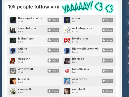 EEEEEEEEEEE gais GAIS. You are all so wonderful. Thank you so much! ;www; So many followers in just a day! Thanks bunches to those that reblogged for me, and thanks oodles more to my new followers! Please stick around because you make me so very happy and I appreciate you and you are all awesome and special to me.  So this means I'll be doing the give-away drawing very soon! I need to finish up that smut gift art (hopefully today after work), then I'll be posting a promo for the give-away with rules and all that jazz. So, stay tuned and thanks again! <3