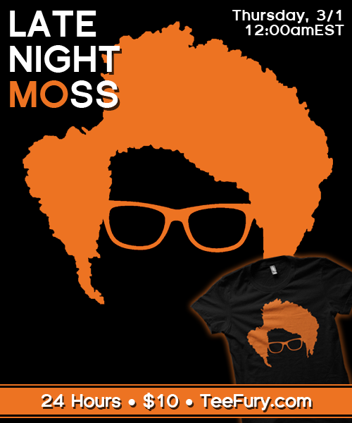 "epiceffecttees:  ""Late Night Moss"" by TheEpicEffect On Sale for $10 @ TeeFury Thursday, March 1st for 24 hours only! Flippin' Awesome Tee Giveaway during the sale @ our Facebook page :D"