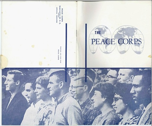 ourpresidents:  President John F. Kennedy establishes The Peace Corps by executive order on March 1, 1961.   Here, a 1961 brochure for the Peace Corps. More: Birth of the Peace Corps