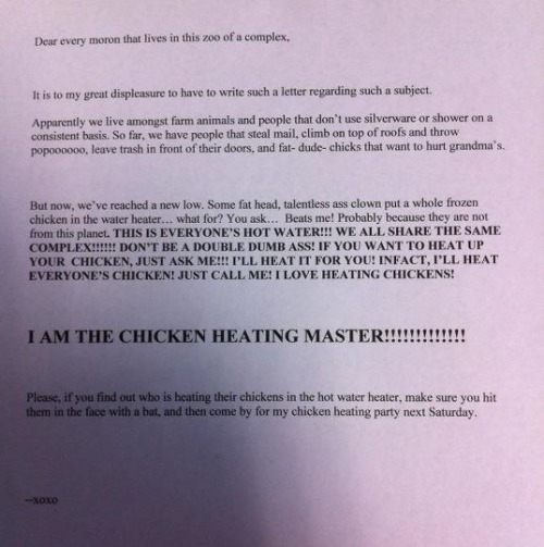 fannybaws:  thedailywhat:  Chicken Heating Master of the Day: A normal landlord's normal letter to his normal, water-heater-chicken-defrosting tenants. [reddit.]  Frank Zappa has been reincarnated as this landlord.