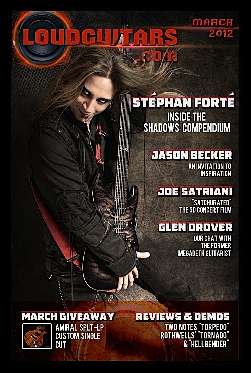 "Loudguitars March 2012 issue, exclusive Stephan Forte streaming ""The Shadows Compendium"" and Exclusive Video!!!! Joe Satriani's ""Satchurated"" 3D concert film, Win a Private Lesson with Joe Satriani!!!! and tons more!!!"
