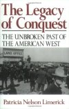 "The Legacy of Conquest: The Unbroken Past of the American West Patricia Nelson Limerick ""Limerick is one of the most engaging historians writing today."" —Richard WhiteThe ""settling"" of the American West has been perceived throughout the world as a series of quaint, violent, and romantic adventures. But in fact, Patricia Nelson Limerick argues, the West has a history grounded primarily in economic reality; in hardheaded questions of profit, loss, competition, and consolidation. Here she interprets the stories and the characters in a new way: the trappers, traders, Indians, farmers, oilmen, cowboys, and sheriffs of the Old West ""meant business"" in more ways than one, and their descendents mean business today. 28 illustrations"