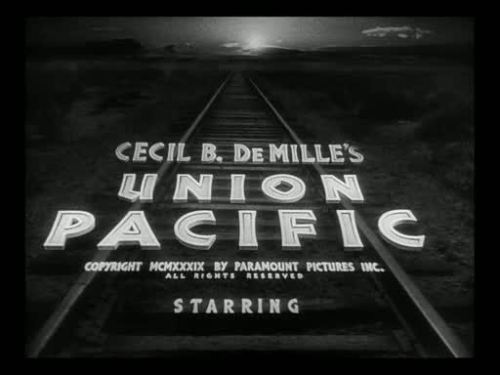 Union Pacific by Cecil B. DeMille - 1939