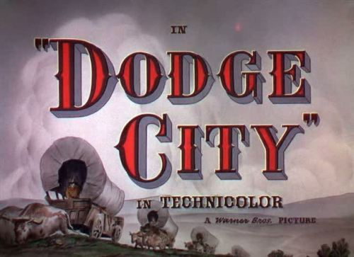 Dodge City by Michael Curtiz - 1939