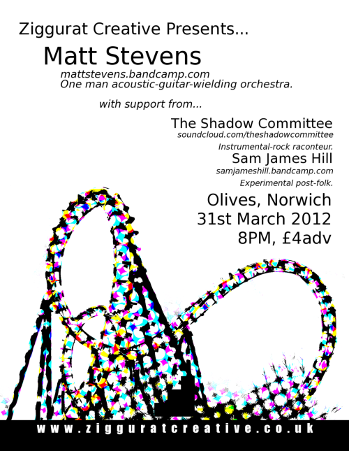 GIG - ZIGGURAT CREATIVE PRESENTS… MATT STEVENS, THE SHADOW COMMITTEE, SAM JAMES HILL - OLIVES - 31.03.12 - £4ADV Tickets / Facebook Event