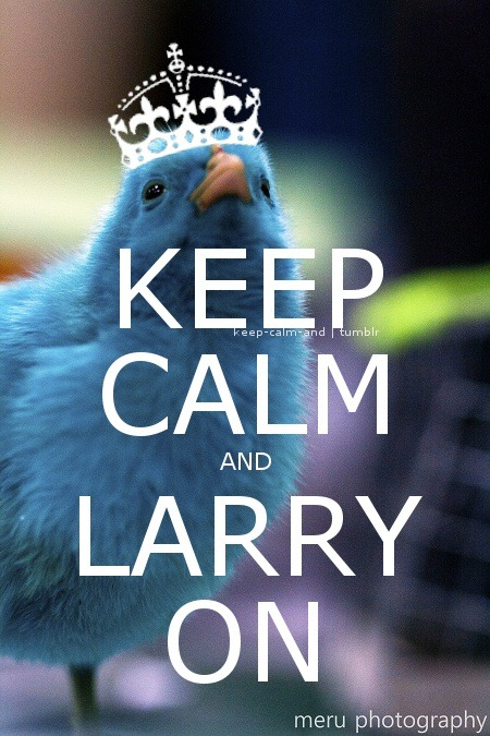Keep calm and Larry on.