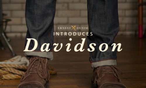 ernestalexander:   Introducing Davidson  A collaboration between Ernest Alexander & Kasil Workshop.  LEARN MORE