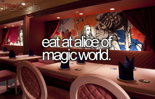 perfectbucketlist:  Alice of Magic World is an 'Alice In Wonderland'-themed restaurant in Tokyo, Japan, full of things straight out of the Lewis Carroll classic and the Disney animated version of the novel. While dining, you can experience a world of wonder and fantasy. The restaurant includes playing card dining tables, giant tea cup booths, a magic forest, and heart-shaped chandeliers.