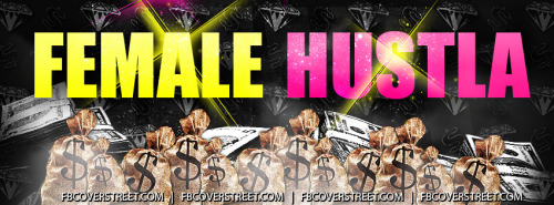Female Hustler Facebook Cover