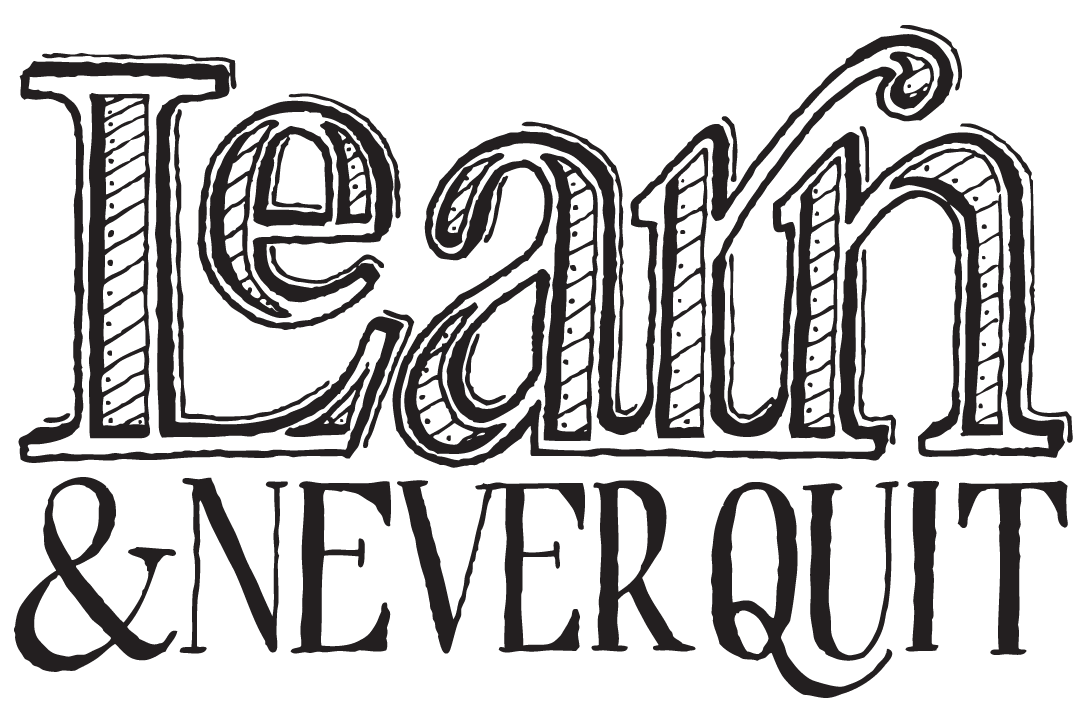 Learn & Never Quit : By @seanwes
