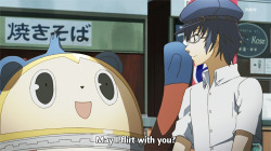 HAHAHAHA oh Teddie :'D although to be honest, I would flirt with Naoto too :'3