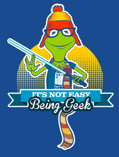 tomtrager:  It's Not Easy Being Geek I am geek and it'll do fine, it's beautiful! And I think it's what I want to be. AVAILABLE AT: http://www.redbubble.com/people/lamour07/works/8545346