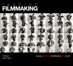 Fashion Filmaking Every FRIDAY 9am-6pm Jav Velasco Instructor
