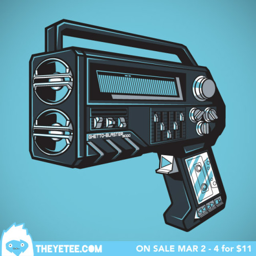 theyetee:  Ghetto-Blaster 3000 by Derin Ciler The Yetee gonna bust a cap in yo ass with the rhythm! Find it Mar 2-4 for $11 only at THE YETEE! Make sure you swing by our Facebook page to enter to win a free shirt!