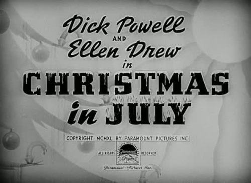 Christmas in July by Preston Sturges - 1940