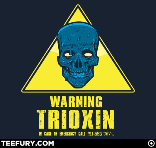 Warning! Trioxin! (via The Limited Edition Cheap T-Shirt, Gone in 24hours! | TeeFury)
