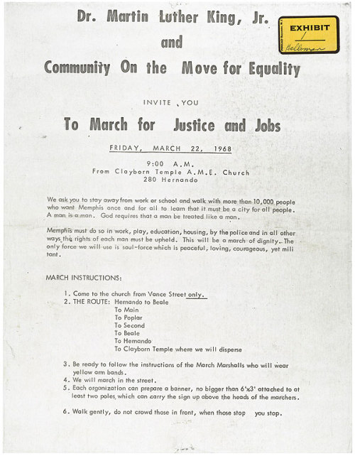 "todaysdocument:  In his final campaign before his death, civil rights leader Martin Luther King, Jr. lent his support to a strike by sanitation workers in Memphis, Tennessee. This flyer was distributed to sanitation workers in Memphis, Tennessee, asking them to ""March for Justice and Jobs"" on March 22, 1968. Included are directions for the route to be followed and instructions to the marchers to use ""soul-force which is peaceful, loving, courageous, yet militant.""  Exhibit 1 in City of Memphis vs. Martin Luther King, Jr, 1968"
