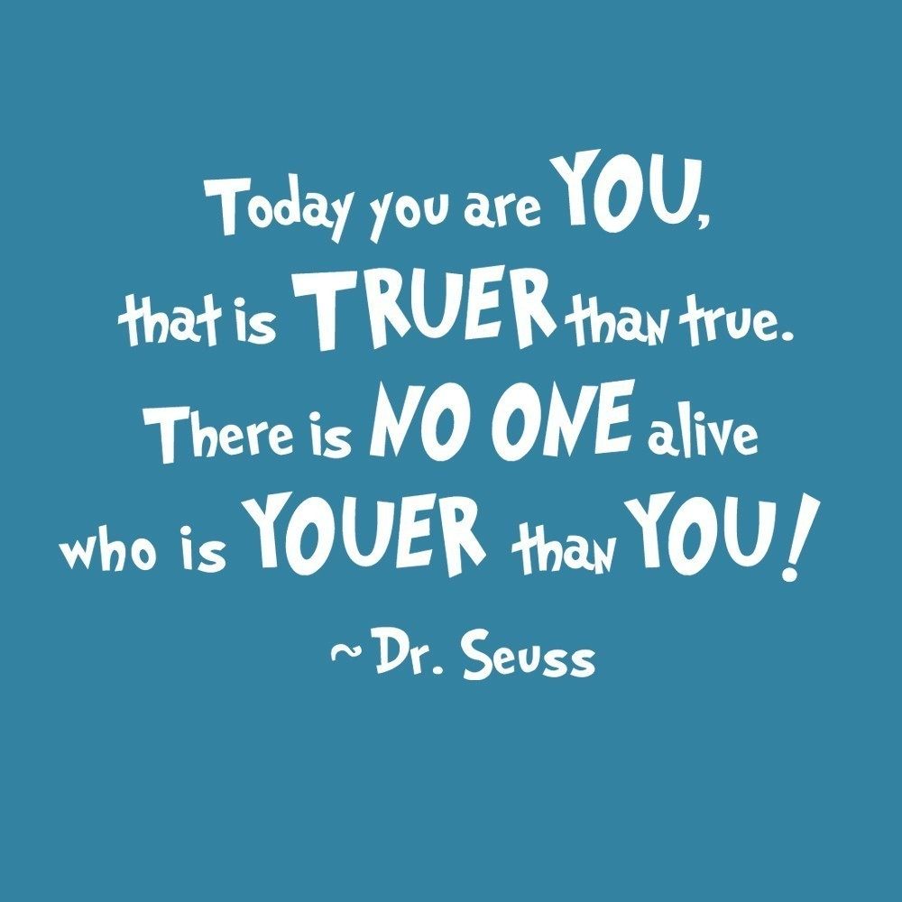 In honor of Dr Seuss' birthday enjoy this quote.