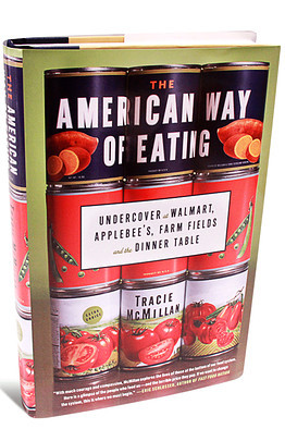 "Book of The Week — The American Way of Eating: Undercover at Walmart, Applebee's, Farm Fields, and the Dinner Table by Tracie McMillan  ""It tells of Walmart employees who spend hours peeling off layers of moldy lettuce before restocking it on the shelves, illegal immigrants with no hope of workers' compensation and Applebee's chefs who don't actually cook anything, since most food is pre-made and then shipped to the restaurant. McMillan can tell these stories because show knows them first-hand — she immersed herself as a migrant worker, Walmart employee and Applebee's staffer to see for herself how America eats.""  Tell us what you're reading this week for a chance to win a free copy of McMillan's book. Tweet your #FridayReads to @TheWeek!"