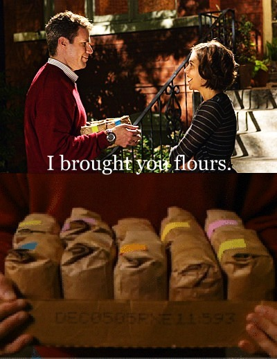"""I brought you flours.""- Aw! Stranger than Fiction. 