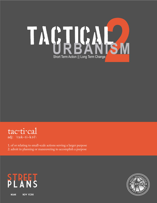 Tactical Urbanism 2 by Street Plans Collaborative is out! Get it here!  Some nice weekend reading!
