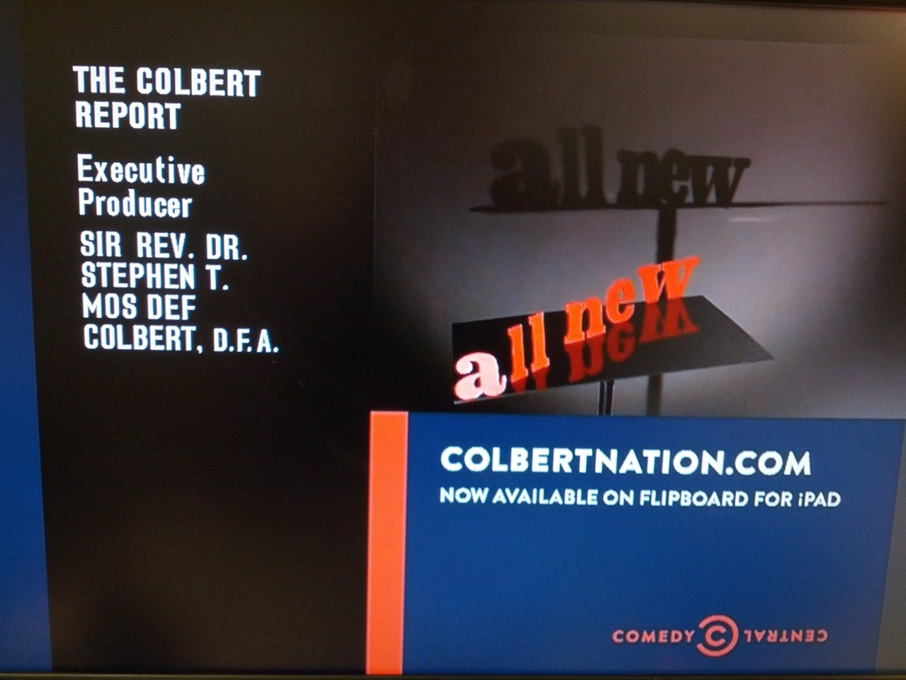 I've never actually paid attention to the Colbert Report credits. Hilarious.  I also made this my first post on Reddit. An upvote would be awesome.
