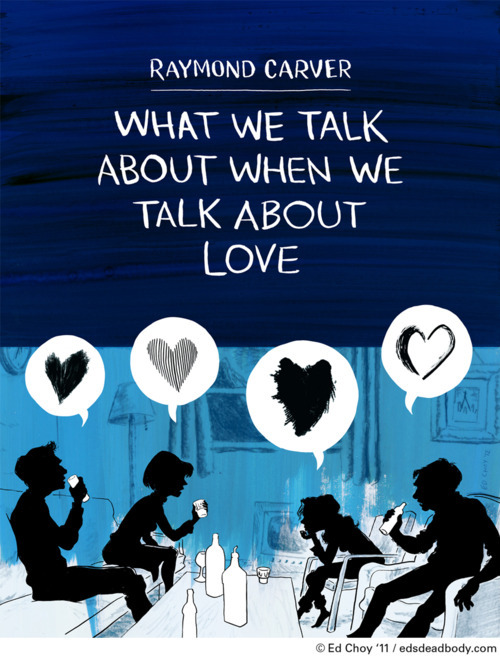 "Ed Choy covers Raymond Carver ""What We Talk About When We Talk About Love"" Via http://bit.ly/yhQmBB"