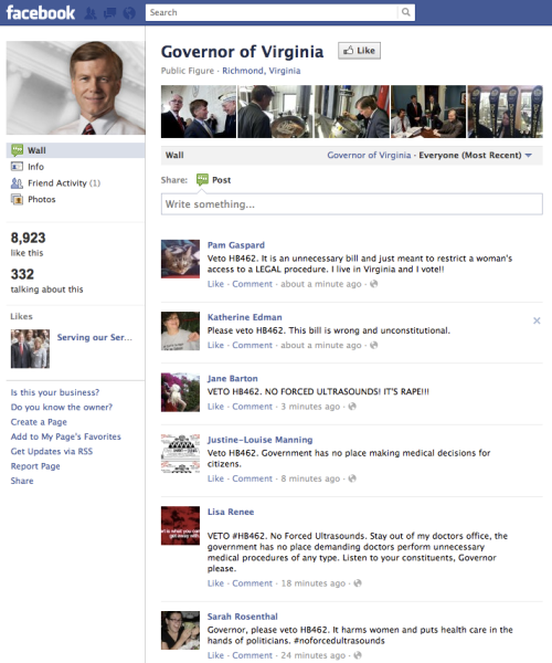 The Governor of Virginia's FB page looks glorious right now. Whoever's job it is to scrub the page of anti-HB462 comments isn't working tonight. How 'bout you pop on over tonight and leave your own message telling him to VETO HB462? No Forced Ultrasounds!