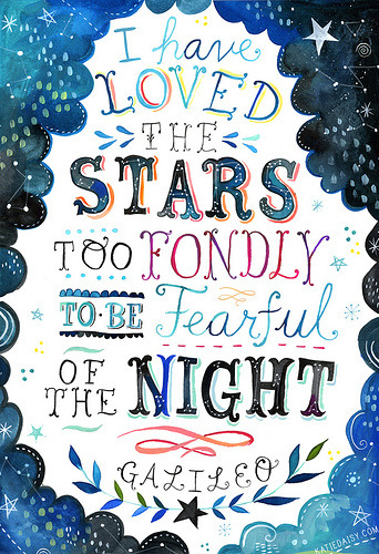 havesomepudding:  I have loved the stars to fondly to be fearful of the night. -Galileo typostruction:  Galileo (by katiedaisy)