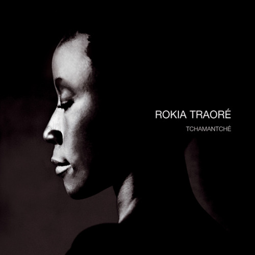 Rokia Traoré - Tchamantché  Rokia Traoré is a singer/songwriter/guitarist /dancer from Mali. I don't know why I haven't heard of her until today. I love her music and the fact that she plays the guitar makes her even more fascinating!