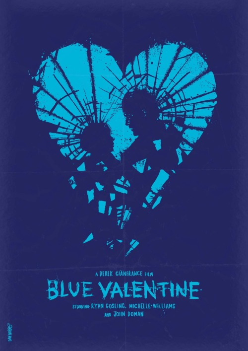 minimalmovieposters:  Blue Valentine by Daniel Norris   Still never saw this movie, and I still want to
