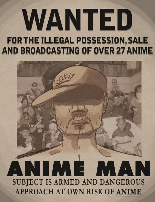 whereisanimeman:  credit to multitrip7 for making the first anime man wanted poster you're asistance will NOT be forgotten