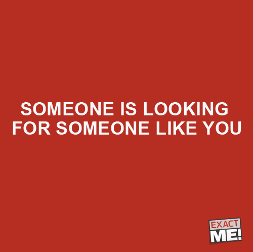 SOMEONE IS LOOKING FOR SOMEONE LIKE YOU