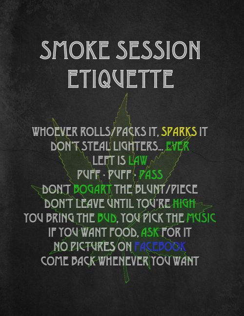 justgethigh:  Smoke Session Etiquette ;)