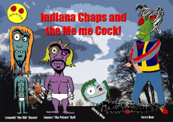 The Indiana Chaps and the Me me cock - 2011 - Computer generated image