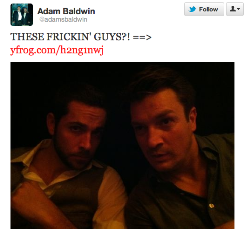 chuck-nerd:  imgoingtocrash:  Nathan Fillion and Zachary Levi? Adam, I love your tweets so much right now. You have no idea.  Not to mention…