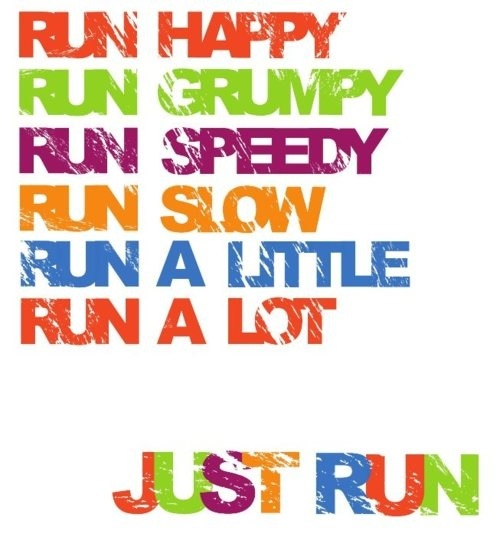 No matter what…just run