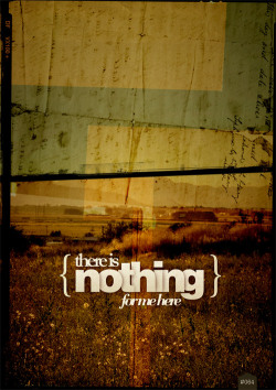 366coolthings:  #064 - There is nothing for me here   Truth