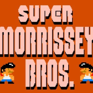 Stop what you're doing. Listen to this Super Morrissey Bros. Lulz. You amazing fucking internet, you :)