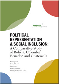 Political Representation & Social Inclusion: A Comparative Study of Bolivia, Colombia, Ecuador, and Guatemala | Americas Quarterly Researchers from the Americas Society & Council of the Americas (AS/COA) have just released a white paper comparing the effects increased representation of indigenous and Afro-descendant minorities in the legislatures of Bolivia, Ecuador, Colombia, and Guatemala. It's a great brief resource on the subject.
