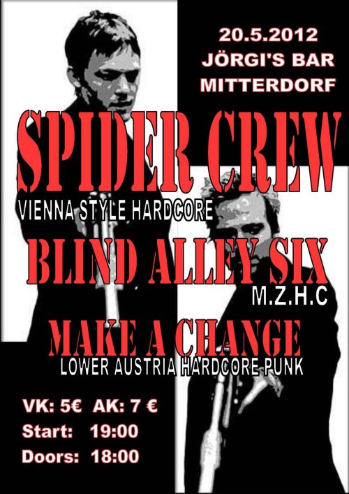 SPIDER CREW + BLIND ALLEY SIX + MAKE A CHANGE