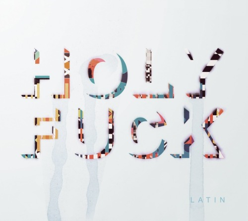Holy Fuck - Latin (2010) Download