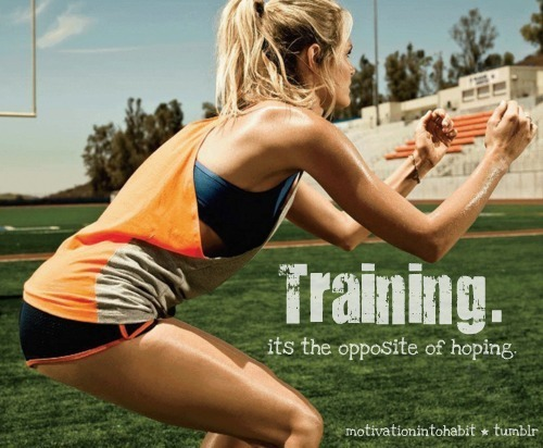 ntc-to-get-fit:  Hope won't get you there, you can hope all you want. Hard work and dedication will get you there.  Never stop training. You won't regret a minute of it.