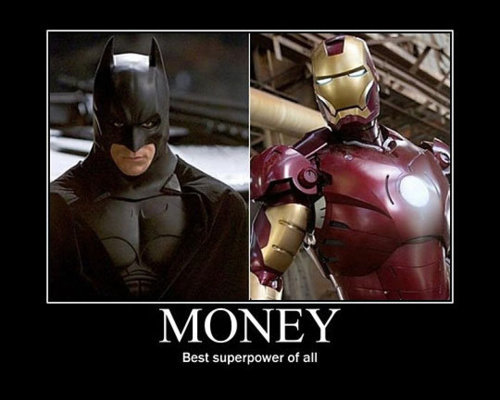 Money- the best superpower of all.