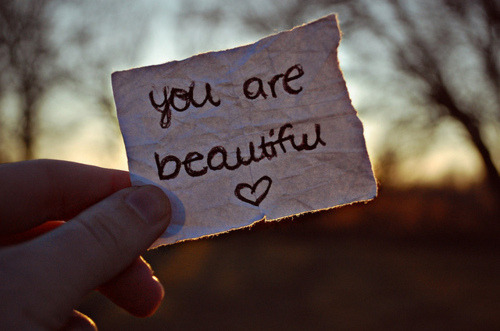 You ALL are beautiful in your own way.  Do NOT let anyone take that away from you.