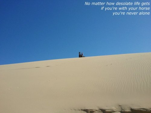 No matter how desolate life gets…